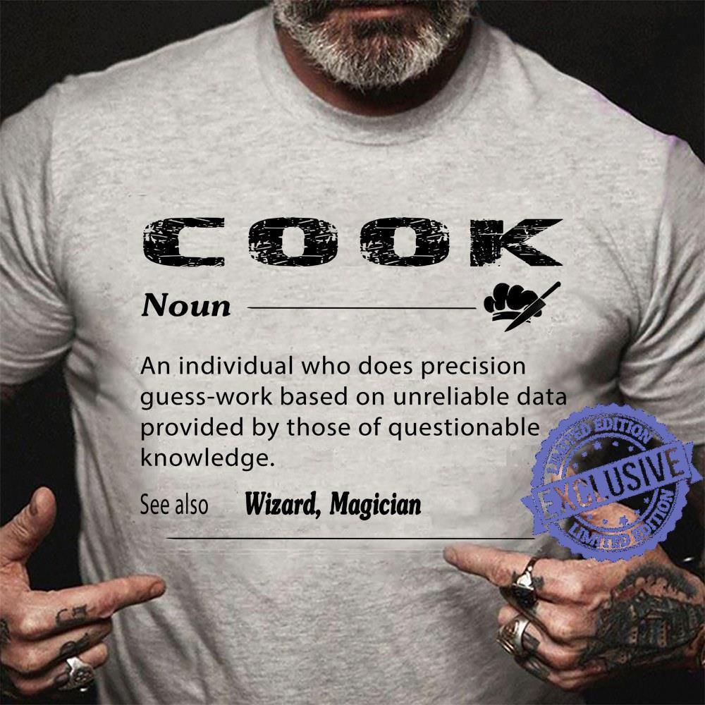 Cook an individual who does precision guess-work based on unreliable datqa provided by those of questionable knowledge shirt