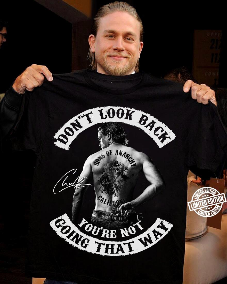 Don't look back you're not going that way shirt