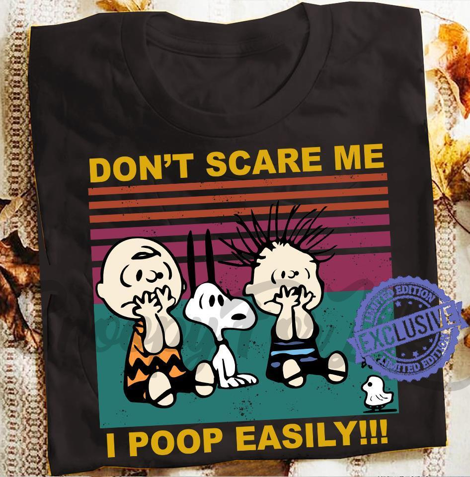 Don't scare me i poop easily shirt