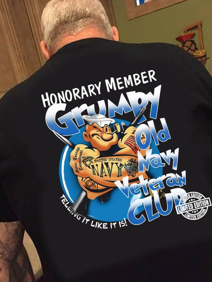 Honorary member grumpy old navy veteran club shirt