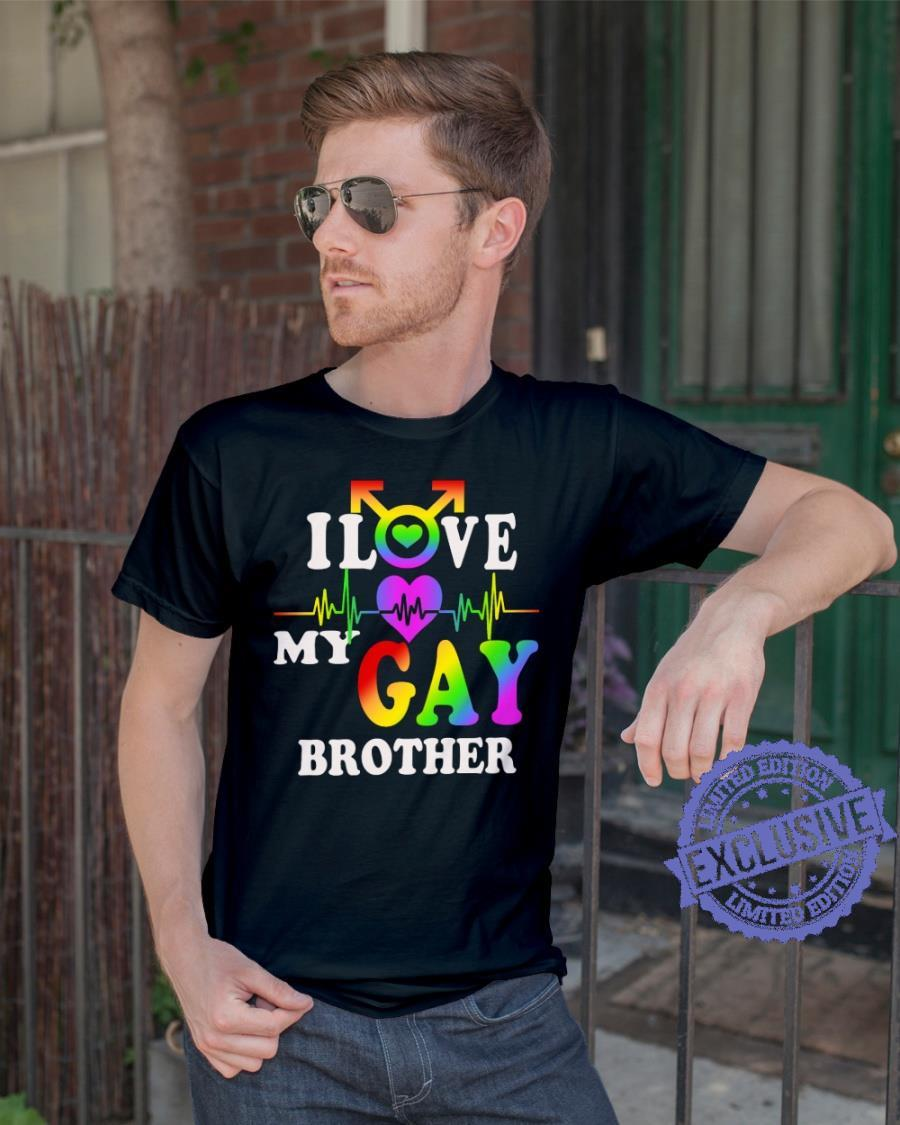 I love my gay brother shirt