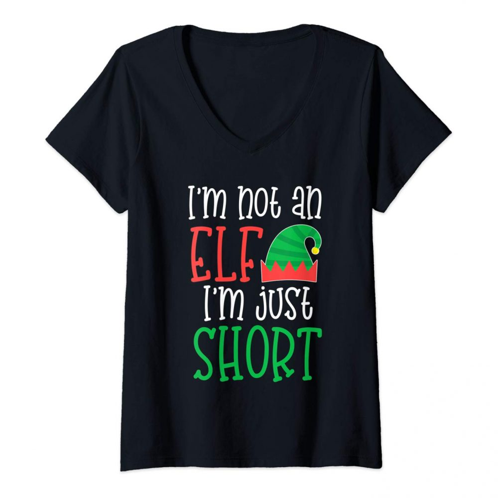 I'm not an elf I'm just short Shirt