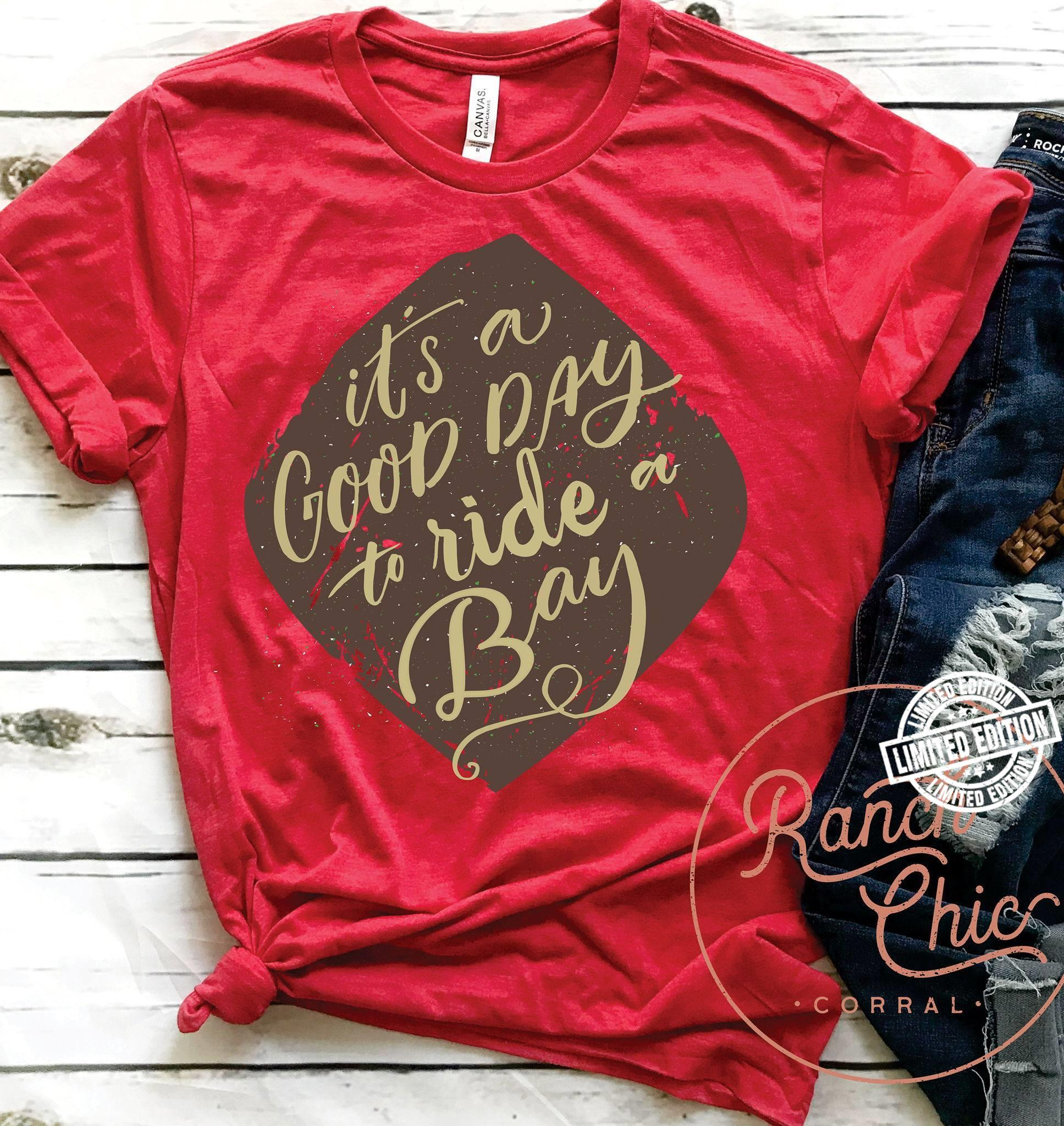 It's a good day to ride a bay shirt