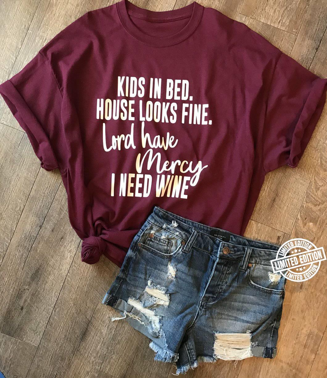 Kids in bed house looks fine lord have mercy i need wine shirt