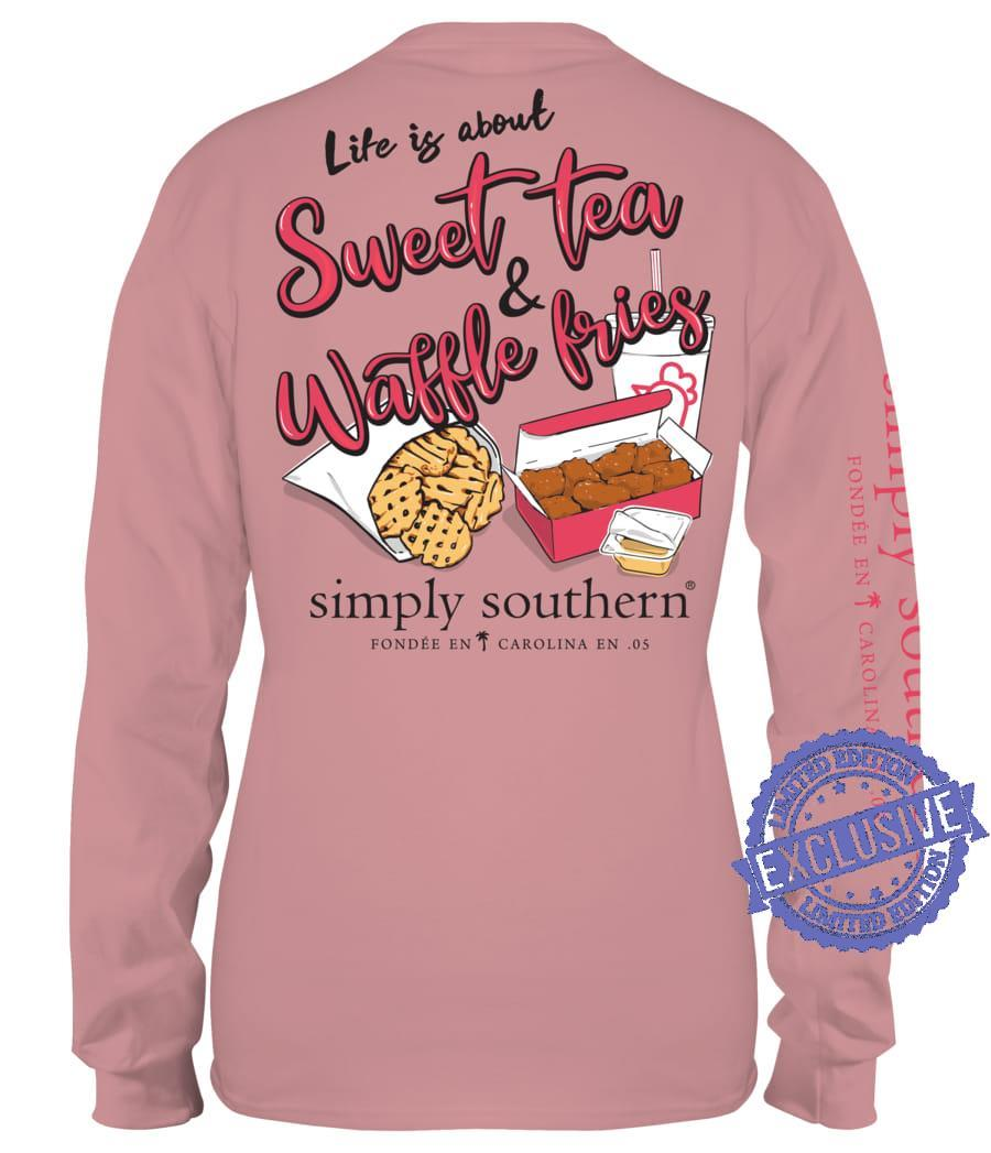 Life is about sweet tea waffle fries simply southern shirt