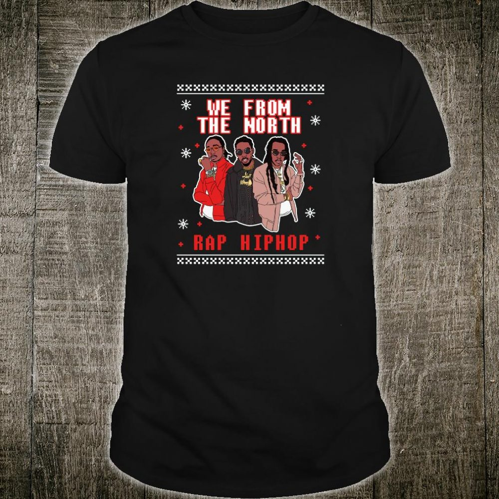 We from the North rap hip hop shirt